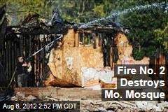 Fire No. 2 Destroys Mo. Mosque