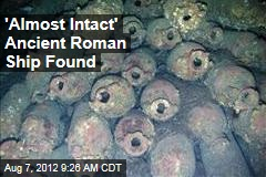 'Almost Intact' Ancient Roman Ship Found