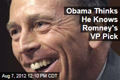 Obama Thinks He Knows Romney's VP Pick