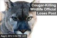Cougar-Killing Wildlife Official Loses Post
