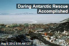Daring Antarctic Rescue Accomplished