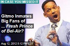 Gitmo Inmates Big Fans of ... Fresh Prince of Bel-Air?