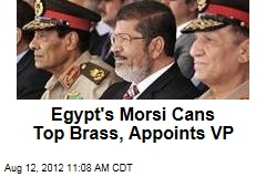 Egypt&amp;#39;s Morsi Cans Top Brass, Appoints VP