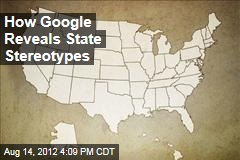 How Google Reveals State Stereotypes