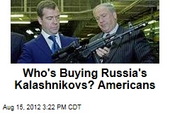 Who&amp;#39;s Buying Russia&amp;#39;s Kalashnikovs? Americans