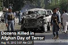 Dozens Killed in Afghan Day of Terror