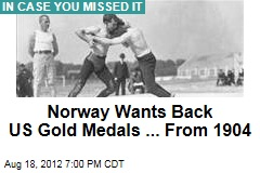Norway Wants Back US Gold Medals ... From 1904