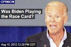 Was Biden Playing the Race Card?