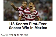 US Scores First-Ever Soccer Win in Mexico