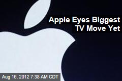 Apple Eyes Biggest TV Move Yet
