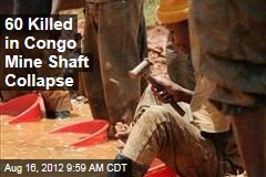 60 Killed in Congo Mine Shaft Collapse