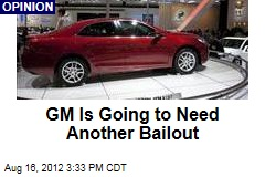 GM Is Going to Need Another Bailout
