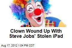 Clown Wound Up With Steve Jobs' Stolen iPad