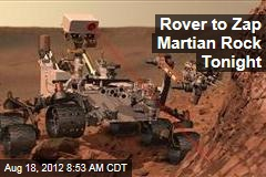 Rover to Zap Martian Rock Tonight