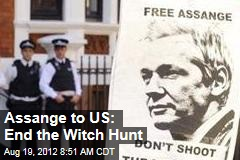 Assange to US: End the Witch Hunt