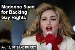 Madonna Sued for Backing Gay Rights