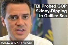 FBI Probed GOP Skinny Dipping in Galilee Sea
