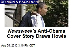 Newsweek&amp;#39;s Anti-Obama Cover Story Draws Howls