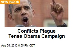 Obama's Campaign a Roiling Cauldron of Conflict
