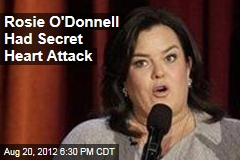 Rosie O'Donnell Had Secret Heart Attack