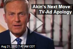 Akin's Next Move: TV-Ad Apology