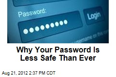Why Your Password Is Less Safe Than Ever