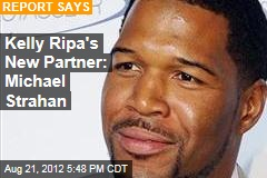 Kelly Ripa's New Partner: Michael Strahan