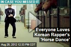 Everyone Loves Korean Rapper&amp;#39;s &amp;#39;Horse Dance&amp;#39;