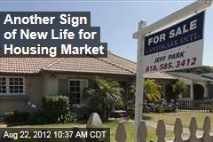 Another Sign of New Life for Housing Market