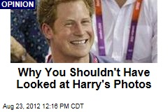 Why You Shouldn&amp;#39;t Have Looked at Harry&amp;#39;s Photos