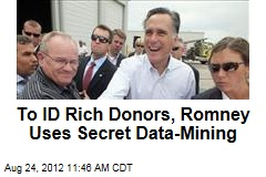 To ID Rich Donors, Romney Uses Secret Data-Mining