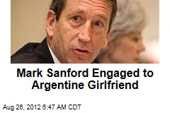 Mark Sanford Engaged to Argentine Girlfriend