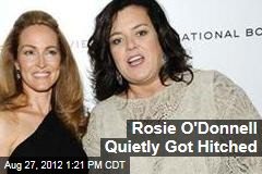 Rosie O'Donnell Quietly Got Hitched