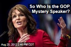 So Who Is the GOP Mystery Speaker?