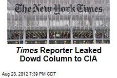 Times Reporter Leaked Dowd Column to CIA