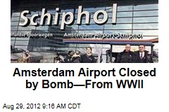 Amsterdam Airport Closed by Bomb—From WWII