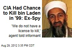 CIA Had Chance to Kill bin Laden in &amp;#39;99: Ex-Spy