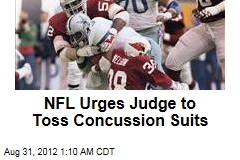 NFL Urges Judge to Toss Concussion Suits