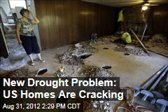 New Drought Problem: US Homes Are Cracking