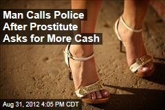 Man Calls Police After Prostitute Asks for More Cash