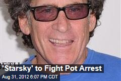 'Starsky' to Fight Pot Arrest
