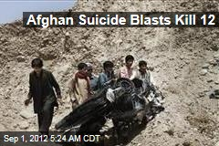 Afghan Suicide Blasts Kill 12