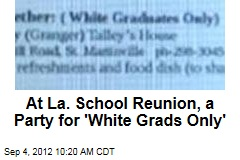 At La. School Reunion, a Party for &amp;#39;White Grads Only&amp;#39;