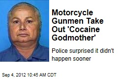 Motorcycle Gunmen Take Out 'Cocaine Godmother'