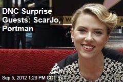 DNC Surprise Guests: ScarJo, Portman