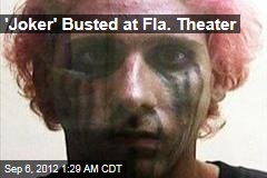 &amp;#39;Joker&amp;#39; Busted at Fla. Theater