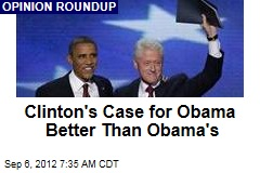 Clinton&amp;#39;s Case for Obama Better Than Obama&amp;#39;s