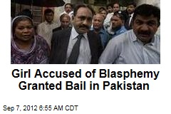 Girl Accused of Blasphemy Granted Bail in Pakistan
