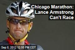 Chicago Marathon: Lance Armstrong Can&amp;#39;t Race