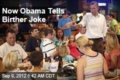 Now Obama Tells Birther Joke